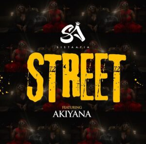 Sista Afia ft Akiyana - street