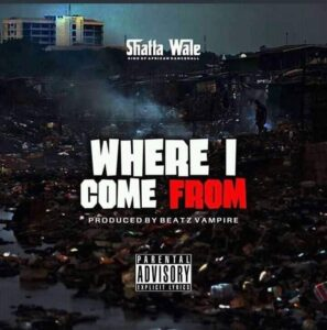 Shatta Wale - Where I Come From (Prod by Beatz Vampire)
