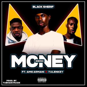 Black Sherif - Money (Remix) Ft. Tulenkey & AMG Armani