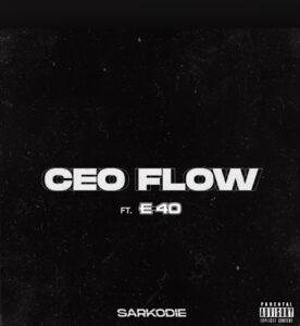 Sarkodie - CEO Flow ft. E-40