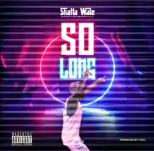 Shatta Wale - So Long (Prod by Itz CJ)