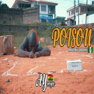 Ay Poyoo - Poison (Prod by Lord Sky)