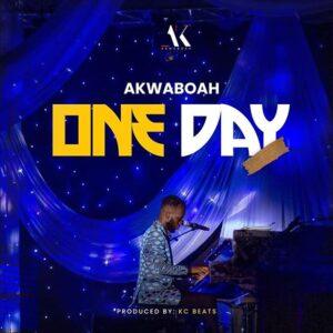 Akwaboah - One Day (Prod by KC Beatz)