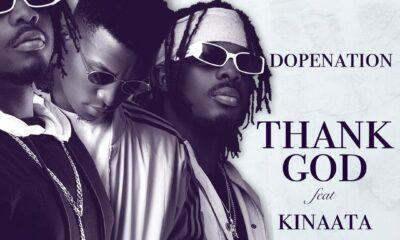Dopenation - Thank God ft. Kofi Kinaata