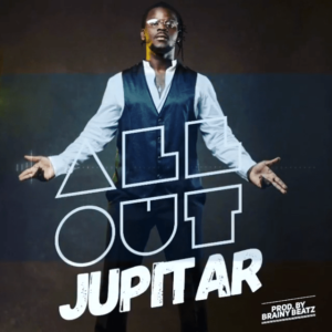 Jupitar - All Out (Prod by Brainy Beatz)