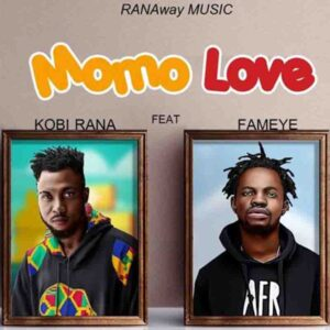 Kobi Rana - Momo Love ft. Fameye