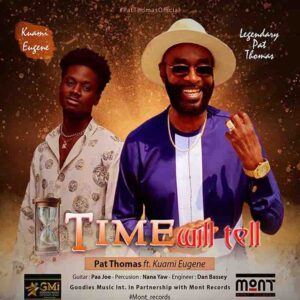 Pat Thomas - Time Will Tell ft. Kuami Eugene