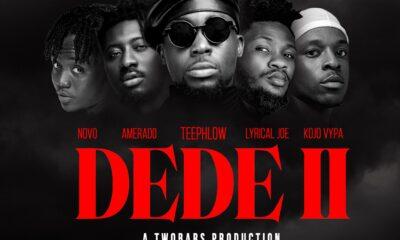Teephlow - Dede II ft. Amerado, Lyrical Joe, Novo and Kojo Vypa