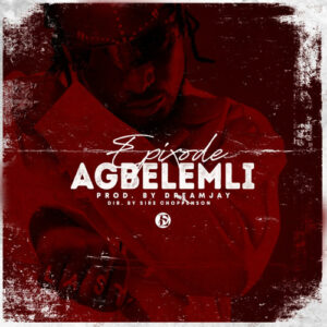 Epixode - Agbelemli (Prod by Dream Jay)