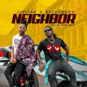 Jupitar - Neighbor ft. Kelvyn Boy