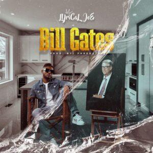 Lyrical Joe - Bill Gates (Prod by Phredxter)