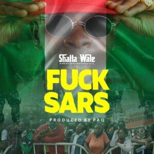 Shatta Wale - Fuck Sars (Prod by Paq)